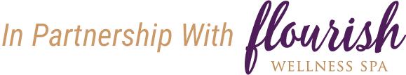 In Partnership With Flourish Wellness Spa, Austin, Cedar Park, Leander